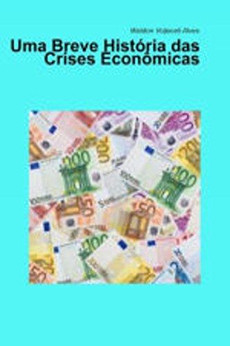 Uma breve história das crises econômicas