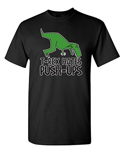 T-Rex Hates Push-Ups Exercise for Dad Sarcastic Humor T Shirt M Black