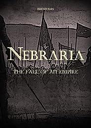 Nebraria: The fall of an empire (Nebraria - English Book 2) (English Edition)