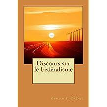 Discours sur le Fédéralisme (French Edition)