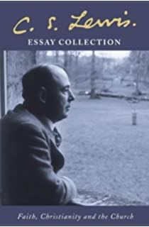 the seeing eye and other selected essays from christian    c  s  lewis essay collection  faith  christianity and the church