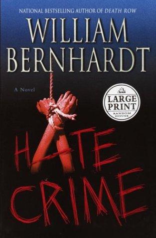 Hate Crime (Bernhardt, William (Large Print))