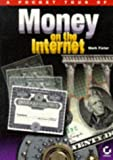 A Pocket Tour of Money on the Internet, Mark Fister, 0782116965