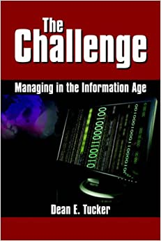 The Challenge: Managing in the Information Age