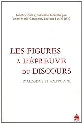 Les figures à l'épreuve du discours : Dialogisme et polyphonie