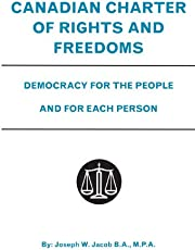 Canadian Charter of Rights and Freedoms: Democracy for the People and for Each Person