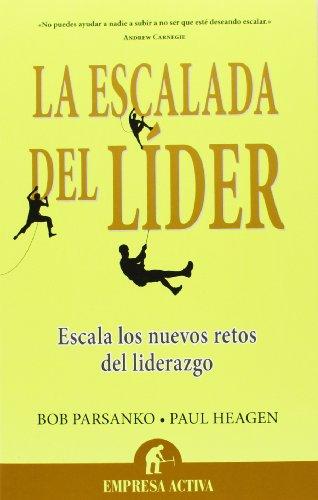 La Escalada Del Lider (Spanish Edition) [Bob Parsanko] (Tapa Blanda)