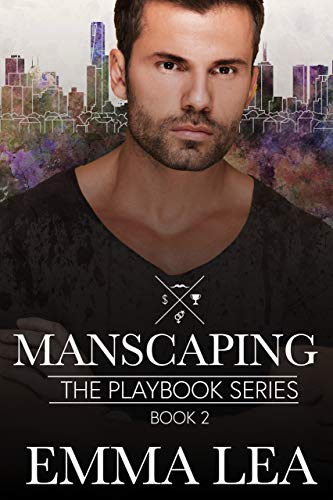 Manscaping: The Playbook Series Book 2