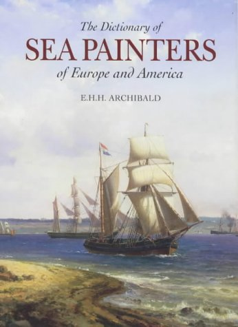 The Dictionary Of Sea Painters Of Europe And America