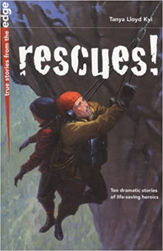 Rescues! (True Stories from the Edge)