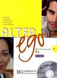 Alter ego 1 : Méthode de français (1CD audio) par Annie Berthet