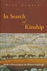 In Search of Kinship (HB): Modern Pioneering on the Western Landscape by Page Lambert (1996-03-01) Hardcover