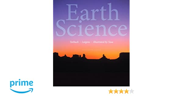 Earth science 14th edition edward j tarbuck frederick k earth science 14th edition edward j tarbuck frederick k lutgens dennis g tasa 9780321928092 books amazon fandeluxe Image collections