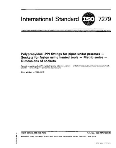 ISO 7279:1984, Polypropylene (PP) fittings for pipes under pressure -- Sockets for fusion using heated tools -- Metric series -- Dimensions of ()