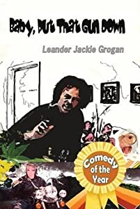 [(Baby, Put That Gun Down)] [By (author) Leander Jackie Grogan] published on (February, 2011)