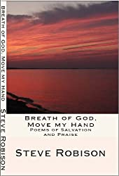 Breath Of God, Move My Hand: Poems Of Salvation And Praise