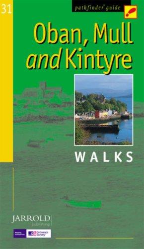 Oban, Mull and Kintyre Walks (Pathfinder Guides)