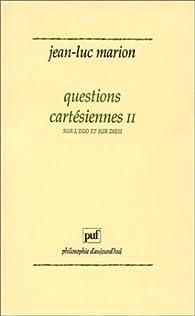 Questions cartésiennes, tome 2 : Sur l'ego et sur dieu par Jean-Luc Marion