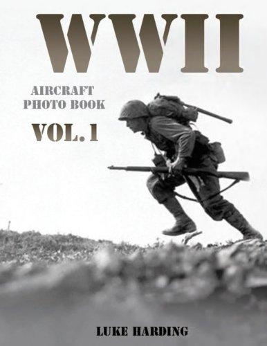 WWII Aircraft Photo Book VOL.1: World War II Quarterly Art, World War Picture Book (World War Mars) (Volume 1)