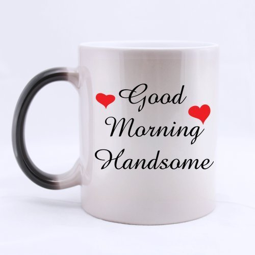 Sweet Good Morning Handsome Best Boyfriend Best Husband Personalized Custom Morphing Mugs 11 Ounces