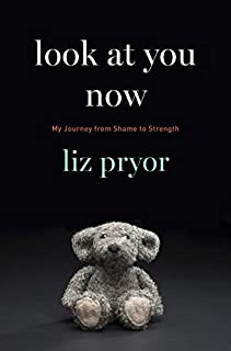 Book Cover: Look at You Now: My Journey from Shame to Strength