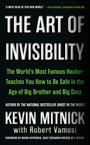 The Art of Invisibility: The World's Most Famous Hacker Teaches You How to Be Safe in the Age of Big Brother and Big Data (Best Service Provider For Iphone)