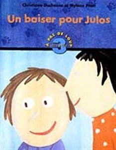 """Afficher """"Un baiser pour julos"""""""