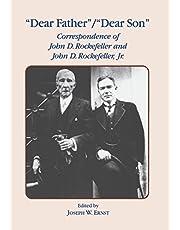 Dear Father, Dear Son: Correspondence of John D. Rockefeller and Jr.