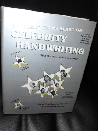 The K.G. Stevens Slant on Celebrity Handwriting: Find Out How Y-O-U (And Your Loved Ones Compare to the Stars! : Read the Chapter on How to Read Be)