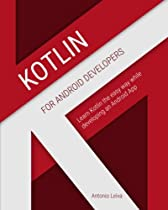 B.o.o.k Kotlin for Android Developers: Learn Kotlin the easy way while developing an Android App D.O.C