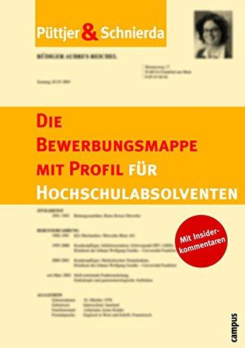 Die Bewerbungsmappe mit Profil für Hochschulabsolventen Taschenbuch – 16. Februar 2004 Christian Püttjer Uwe Schnierda Campus Verlag 3593374269