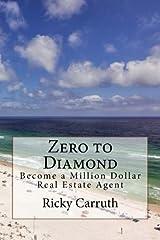 Zero to Diamond: Become a Million Dollar Real Estate Agent Paperback