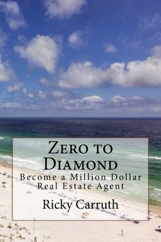 Zero to Diamond: Become a Million Dollar Real Estate Agent