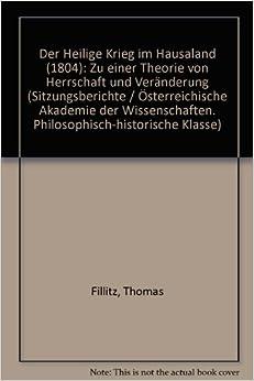 Der 'Heilige Krieg' Im Hausaland (1804) (Sitzungsberichte Der Philosophisch-Historischen Klasse)
