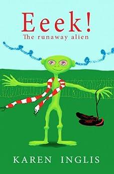 Eeek! The Runaway Alien by [Inglis, Karen]