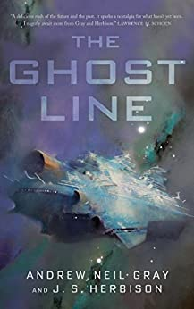 The Ghost Line: The Titanic of the Stars (Kindle Single) by [Gray, Andrew Neil, Herbison, J.S.]