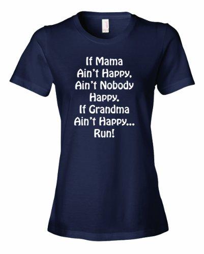 Ladies If Mama Aint Happy Nobody Happy If Grandma Aint Happy RUN T-Shirt-Navy-XL