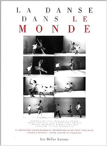 Read La Danse dans le monde. VIe rencontre chorégraphique internationale de Seine-Saint-Denis, 1998 pdf ebook