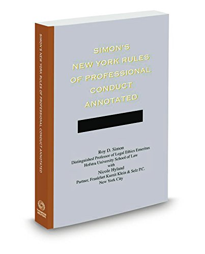 Simon's New York Rules of Professional Conduct Annotated, 2016 ed. (New York Rules Of Professional Conduct 2016)