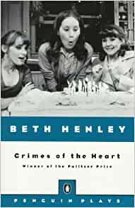 """a report on crimes of the heart a play by beth henley 'crimes of the heart' in long beach shows playwright beth henley at """"crimes of the heart"""" offers vintage beth heartache in a play that allows us."""