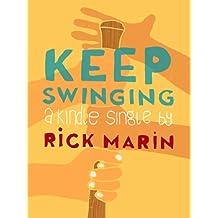 Keep Swinging (Kindle Single)