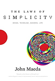 The Laws of Simplicity (Simplicity: Design, Technology, Business, Life) de [Maeda, John]