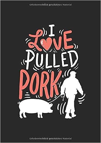 Amazonfr Rezeptbuch Für Pulled Pork Liebhaber I