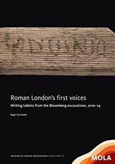 Life and letters on the roman frontier vindolanda and its people roman londons first voices writing tablets from the bloomberg excavations 201014 stopboris Images