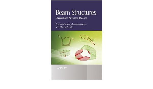 Carrera, E: Beam Structures: Classical and Advanced Theories: Amazon.es: Carrera, Erasmo, Giunta, Gaetano, Petrolo, Marco: Libros en idiomas extranjeros