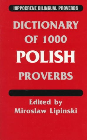 Dictionary of 1000 Polish Proverbs (Hippocrene Bilingual Proverbs)