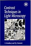 Contrast Techniques in Light Microscopy (Microscopy Handbooks), S. Bradbury and P.J. Evennett, 1859960855