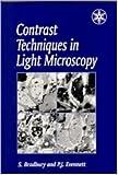 Contrast Techniques in Light Microscopy (Microscopy Handbooks), S. Bradbury and P.J. Evennett, 1859960855