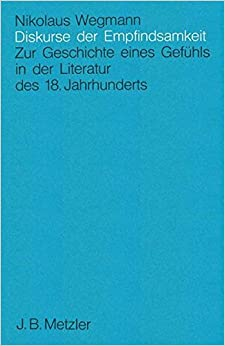 Book Diskurse der Empfindsamkeit: Zur Geschichte eines Gefühls in der Literatur des 18. Jahrhunderts