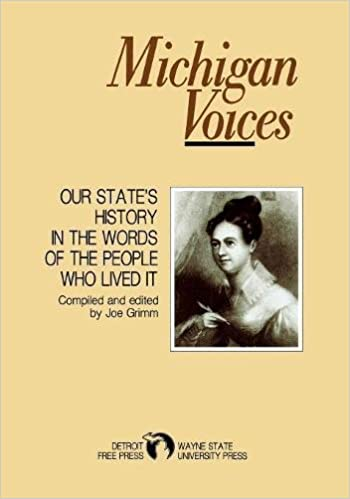 Michigan Voices: Our State's History in the Words of the People Who Lived It (Great Lakes Books Series)